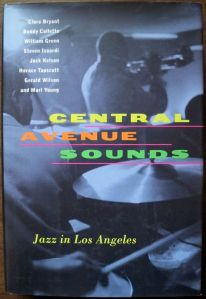 I haven't read this book yet, but it's on my list: Central Avenue Sounds, Jazz In Los Angeles