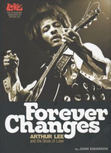 Forever_Changes_Arthur Lee_and_the_Book_of_ Love_psychedelic_rocknroll_John_Einarson