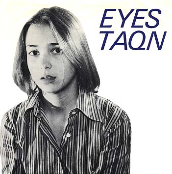 "The Eyes ""TAQN"" EP 1979 Dangerhouse Records. ""TAQN"" stands for ""Take a Quaalude now.""  Do it, dude!"