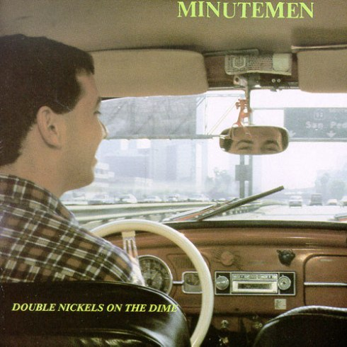 Minutemen from San Pedro. 1984 LP. I'm not following my own criteria now.  I was supposed to stop in 1981...Fuck!